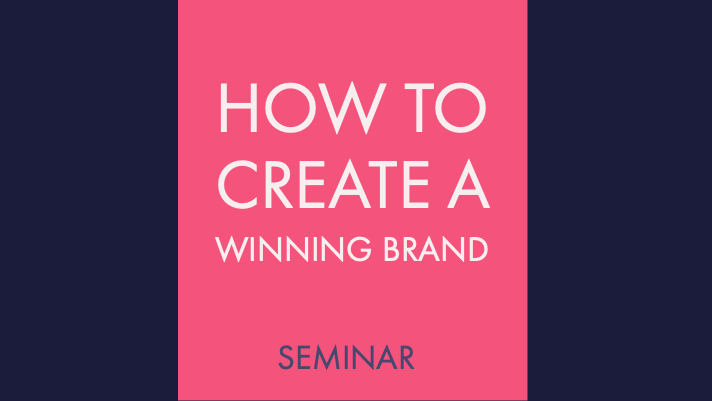 How to Create a Winning Brand-Seminar-NADYA-VALISH